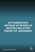 Wittgensteins Critique of Russells Multiple Relation Theory of Judgement