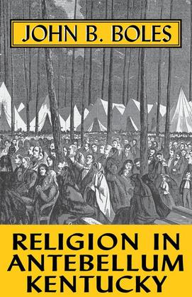 Religion In Antebellum Kentucky