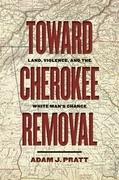 Toward Cherokee Removal