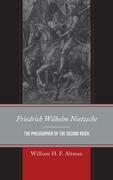 Friedrich Wilhelm Nietzsche: The Philosopher of the Second Reich