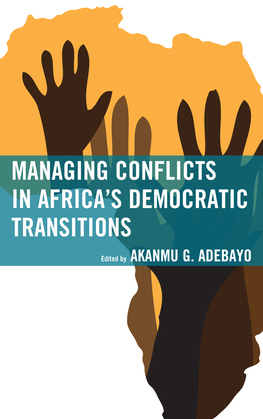 Managing Conflicts in Africa's Democratic Transitions