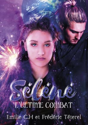 Séléné, tome 2 : L'Ultime Combat