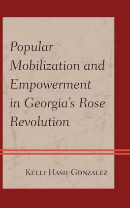 Popular Mobilization and Empowerment in Georgia's Rose Revolution