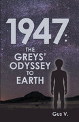 1947: the Greys' Odyssey to Earth