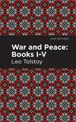 War and Peace Books I - V