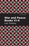 War and Peace Books  VI - X