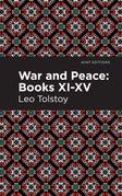 War and Peace Books XI - XV