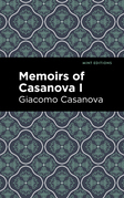 Memoirs of Casanova Volume I