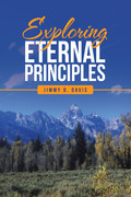 Exploring Eternal Principles