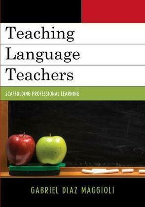 Teaching Language Teachers: Scaffolding Professional Learning