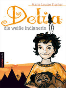 Delia, die weiße Indianerin