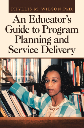 An Educator's Guide to Program Planning and Service Delivery