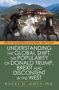 Understanding the Global Shift, the Popularity of Donald Trump, Brexit and Discontent in the West