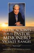 Predicaciones Por El Pastor Misionero Vicente Rangel
