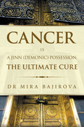 Cancer Is a Jinn (Demonic) Possession. the Ultimate Cure
