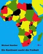 Ein Kontinent sucht die Freiheit