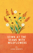 Sown at the seams with wildflowers