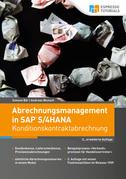 Abrechnungsmanagement in SAP S/4HANA – Konditionskontraktabrechnung (2., erweiterte Auflage)