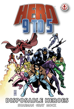 Hero 9 to 5: Disposable Heroes