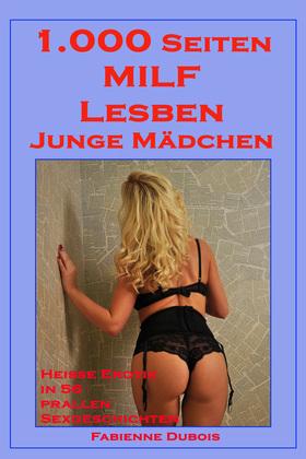 1.000 Seiten - MILF, Lesben, junge Mädchen