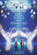 Balancing God, Science, and Technology in the End Times