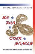 We Run over  Snakes