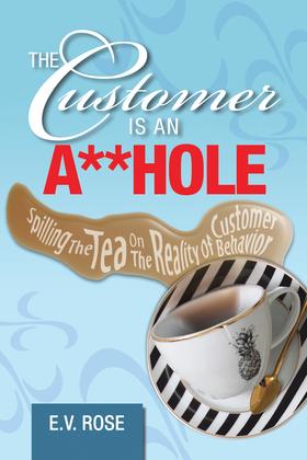 The Customer Is an A**Hole