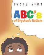 ABC's of Dryston's Autism