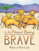 It's All About Being Brave