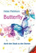 Butterfly – durch den Staub zu den Sternen