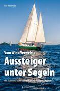 Vom Wind Verwehte: Aussteiger unter Segeln
