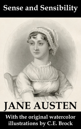 Sense and Sensibility (with the original watercolor illustrations by C.E. Brock)