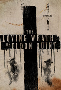 The Loving Wrath of Eldon Quint