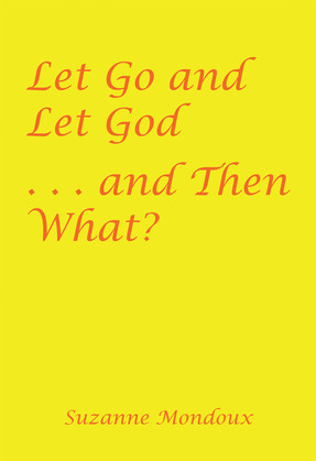 Let Go and Let God . . . and Then What?