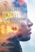 The Secrets Beneath Our Beauty