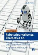 Roboterjournalismus, Chatbots & Co.