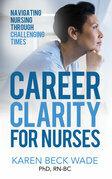 Career Clarity for Nurses