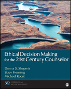 Ethical Decision Making for the 21st Century Counselor