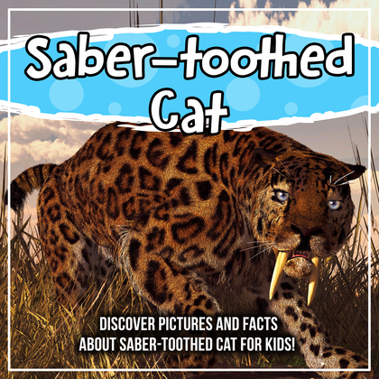 Saber-toothed Cat: Discover Pictures and Facts About Saber-toothed Cat For Kids!