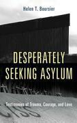 Desperately Seeking Asylum