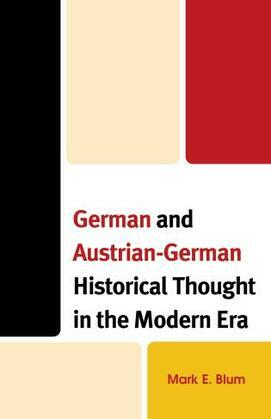 German and Austrian-German Historical Thought in the Modern Era