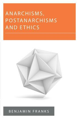Anarchisms, Postanarchisms and Ethics