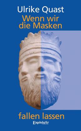 Wenn wir die Masken fallen lassen