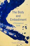 The Body and Embodiment