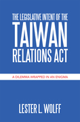 The Legislative Intent of  the Taiwan Relations Act