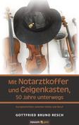 Mit Notarztkoffer und Geigenkasten, 50 Jahre unterwegs