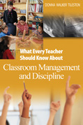 What Every Teacher Should Know About Classroom Management and Discipline
