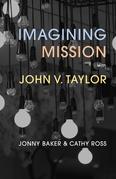 Imagining Mission with John V. Taylor