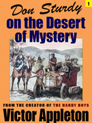 Don Sturdy on the Desert of Mystery
