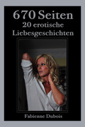 670 Seiten - 20 erotische Liebesgeschichten